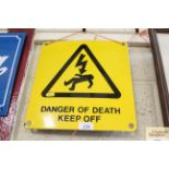 "An enamel warning sign ""Danger of Death Keep Off"","