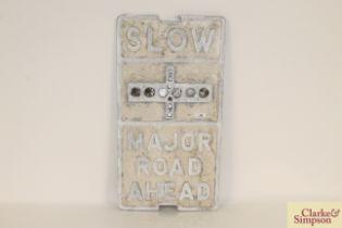 """A cast metal road sign """"Slow Major Road Ahead"""", 27"""