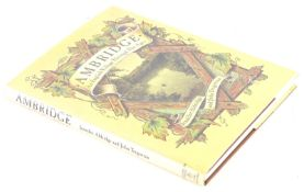 Aldridge (Jennifer) and John Tregorran AMBRIDGE AN ENGLISH VILLAGE THROUGH THE AGES, signed by