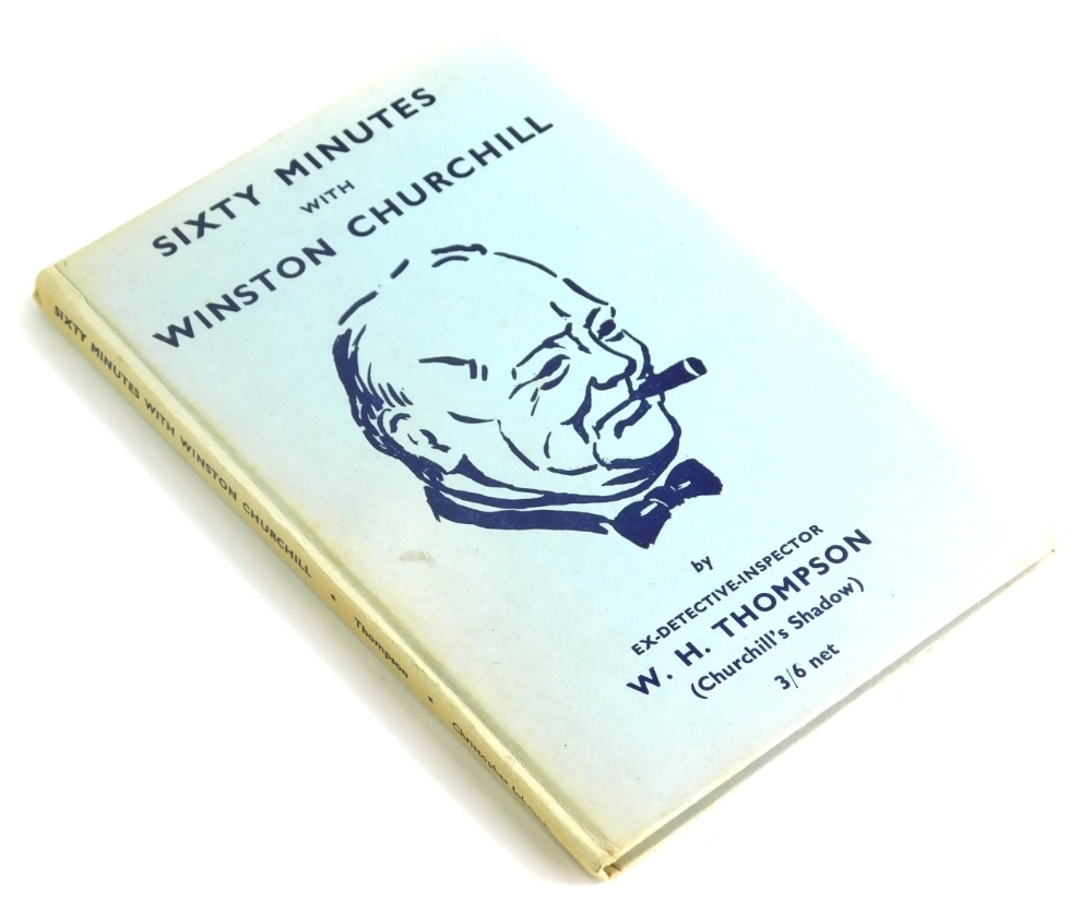 Thompson (WH), Sixty Minutes with Winston Churchill, hardback in blue boards, signed by the author.
