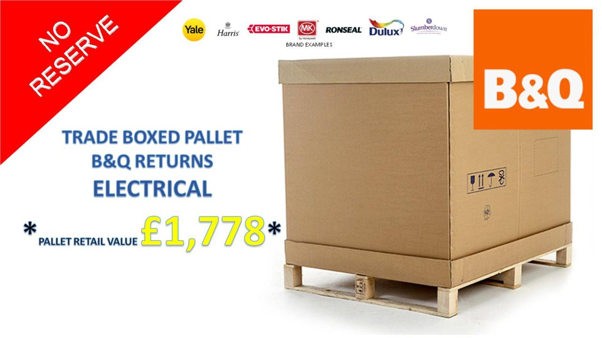 + VAT Grade U Trade Pallet Quantites Of B & Q Returns - Electrical - Retail Value £1778.86 ***No