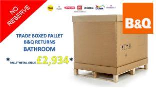 + VAT Grade U Trade Pallet Quantites Of B & Q Returns - Bathroom - Retail Value £2934 ***No