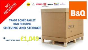 + VAT Grade U Trade Pallet Quantites Of B & Q Returns - Storage And Shelving - Retail Value £