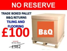 + VAT Grade U Trade Pallet Quantites Of B & Q Returns - Tiling & Flooring - Retail Value £982.