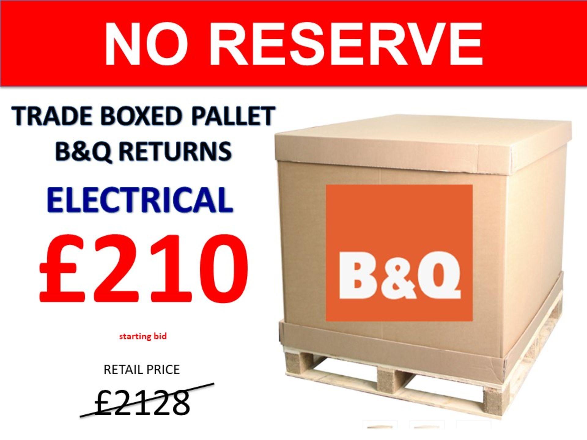 + VAT Grade U Trade Pallet Quantites Of B & Q Returns - Electrical - Retail Value £2128.92 ***No