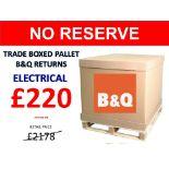 + VAT Grade U Trade Pallet Quantites Of B & Q Returns - Electrical - Retail Value £2178.78 ***No
