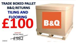 + VAT Grade U Trade Pallet Quantites Of B & Q Returns - Tiling & Flooring - Retail Value £982.