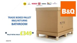 + VAT Grade U Trade Pallet Quantites Of B & Q Returns - Bathroom - Retail Value £349.84
