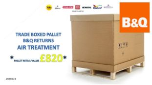 + VAT Grade U Trade Pallet Quantites Of B & Q Returns - Air Treatment - Retail Value £820