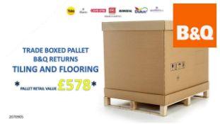 + VAT Grade U Trade Pallet Quantites Of B & Q Returns - Tiling & Flooring - Retail Value £578.6