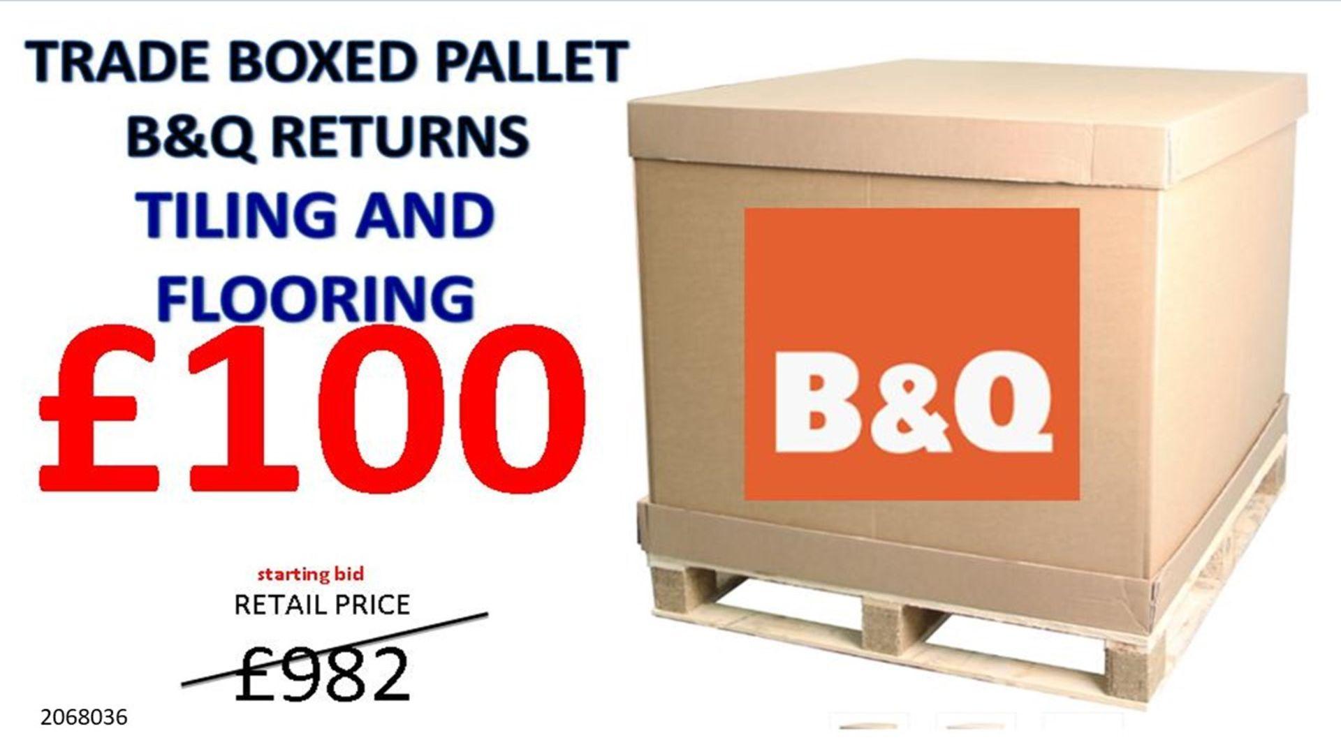+ VAT Grade U Trade Pallet Quantites Of B & Q Returns - Tiling & Flooring - Retail Value £982.92