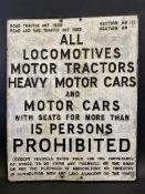 "A large aluminium road sign - 'Locomotives, Motor Tractors, Heavy Motor Cars...' 24 x 30""."