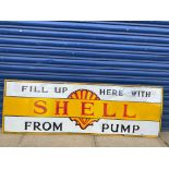 A Shell 'Fill up here from the pump' enamel sign, heavily restored.