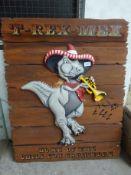 T-Rex-Mex wooden sign.