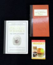 A Collection of Three Whisky Books Malt Whisky, The Complete Guide Charles Maclean Michael Jackson's