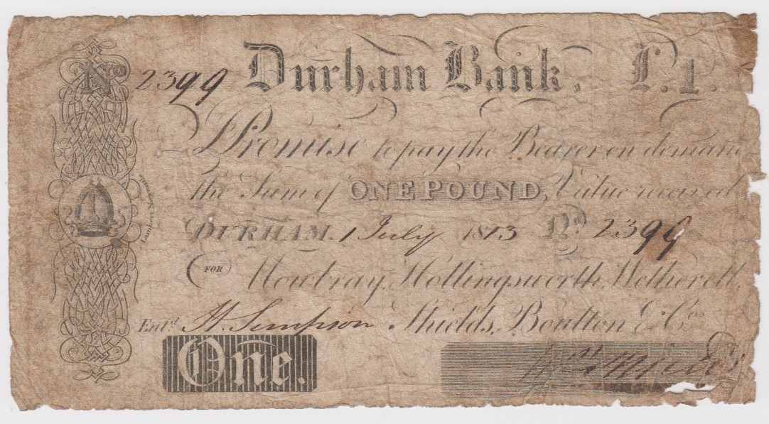 Durham Bank 1 Pound dated 1813, No. 2399 for Mowbray, Hollingsworth, Wetherell, Shields, Boulton &