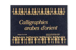 FATAL (Fouad) & BERNUS TAYLOR (Marthe)Calligraphies arabes d'Orientsl, Findakly, 1984. Portfolio