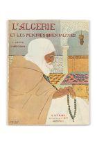 BARRUCAND (Victor)L'Algérie et les peintres orientalistes. Grenoble, Arthaud, 1930.2 vol. in-4