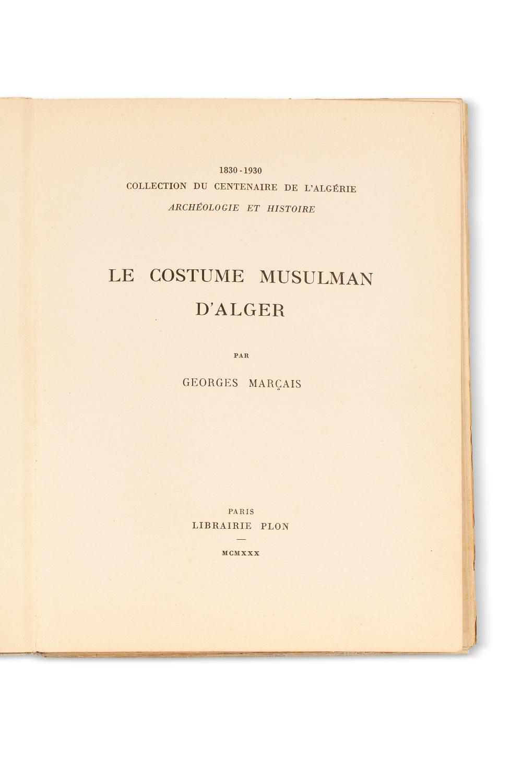 MARÇAIS (Georges)Le Costume musulman d'Alger. Paris, Plon, 1930.In-4 broché, couv. imprimée. 38