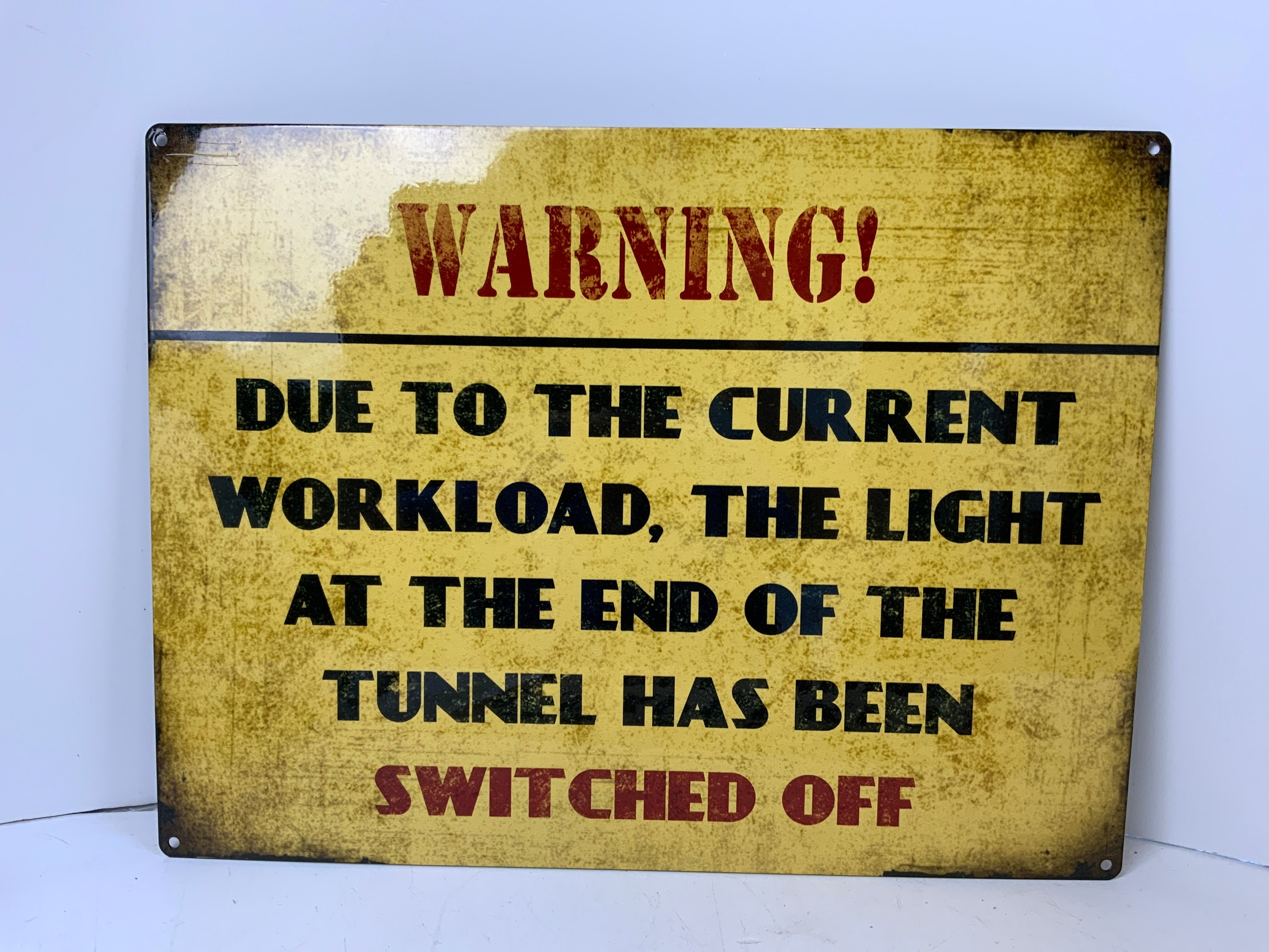 Reproduction Metal Sign - Workload