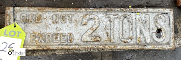 Cast iron Sign 'Load Not To Exceed 2 Tons', 450mm x 110mm (LOCATION: Sussex Street, Sheffield)