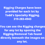 Rigging Charges have been provided for each Lot.