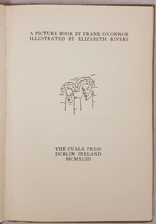 O'Connor, Frank. A Picture Book by Frank O'Connor. With illustrations by Elizabeth Rivers. Dublin: - Image 2 of 4