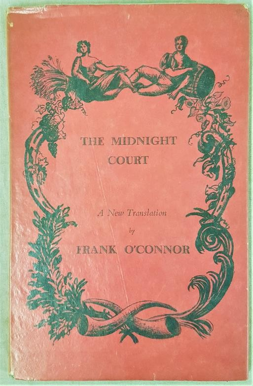 O'Connor, Frank. The Midnight Court. A Rhythmical Bacchanalia from the Irish of Bryan Merriman