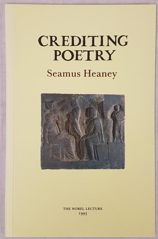 Heaney, Seamus. Crediting Poetry. The Nobel Lecture 1995. Loughcrew: The Gallery Press, 1995.