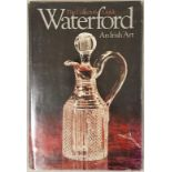 Ida Grehan, Waterford, A Collector's Art, folio, New York, 1981, 256 pps; protected dj. Unusual