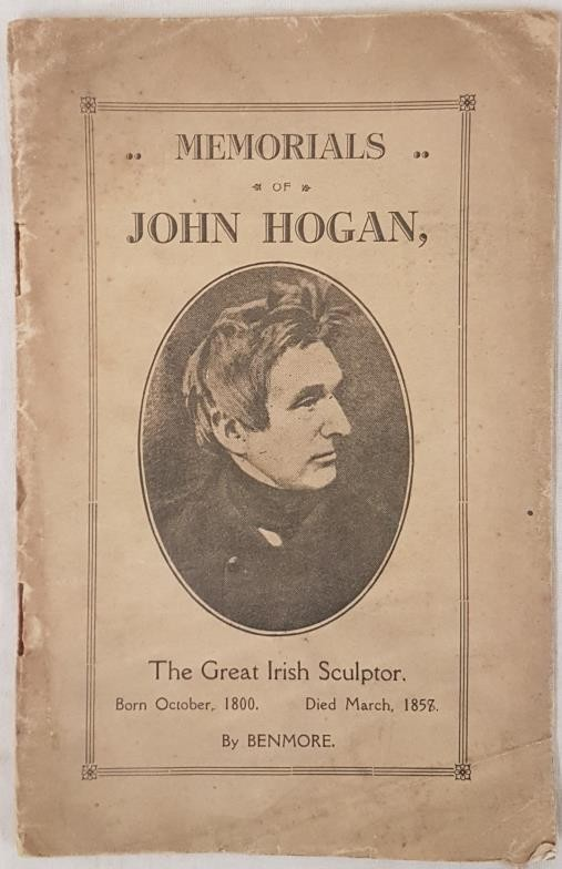 Clarke, John. Memorials of John Hogan. Re Great Irish Sculptor. Privately published in 1927,