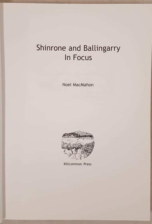 Shinrone & Ballingarry In Focus by Noel MacMahon. Signed with best wishes by the author - Image 2 of 5