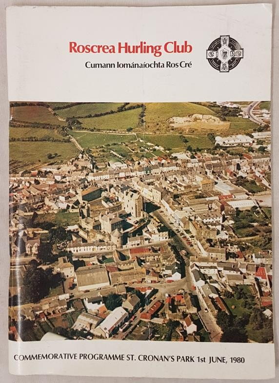 Tipperary G.A.A. - Roscrea Hurling Club Cumann Iomanaiochta Ros Cre by George Cunnigham. 1980.