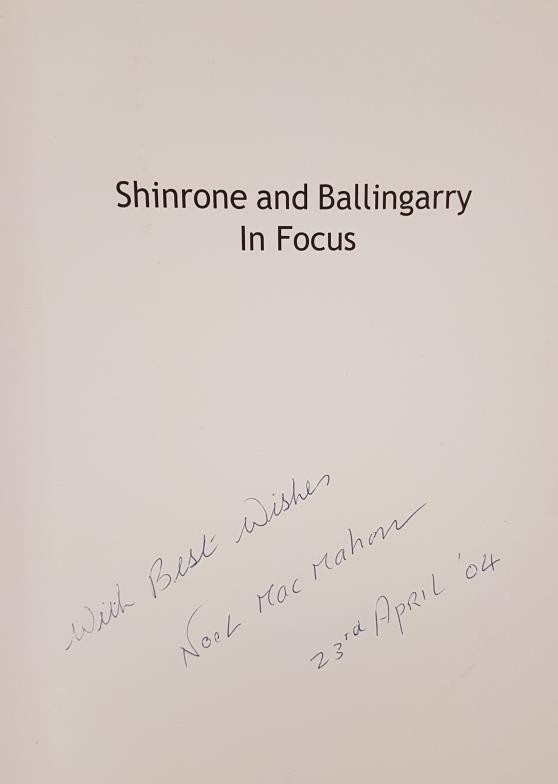 Shinrone & Ballingarry In Focus by Noel MacMahon. Signed with best wishes by the author - Image 3 of 5