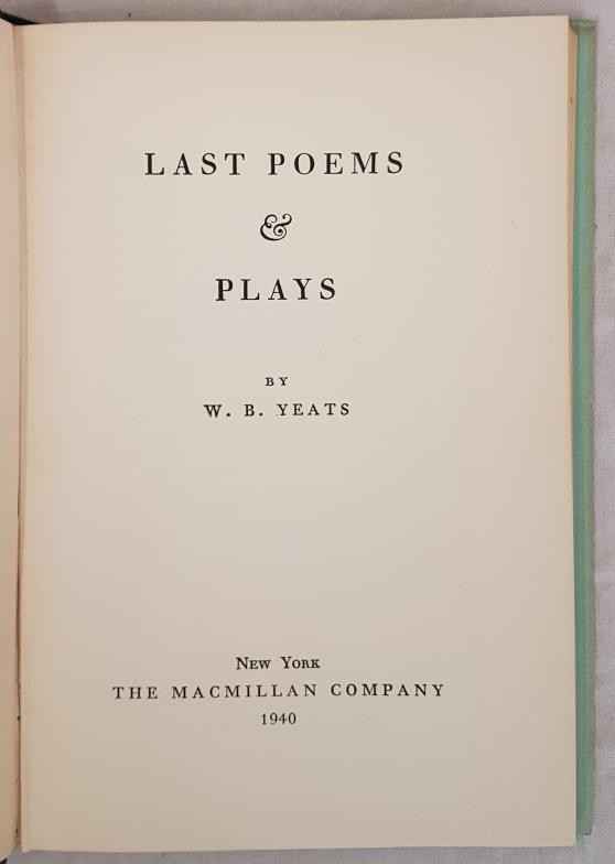 YEATS, W.B. Last Poems & Plays. New York: Macmillan, 1940. First edition. 8vo. pp. vii, [1], 125, [ - Image 2 of 3