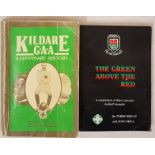 G.A.A. - Kildare G.A.A. A Centenary History by Eoghan Corry, 1984 and The Green Above The Red - A