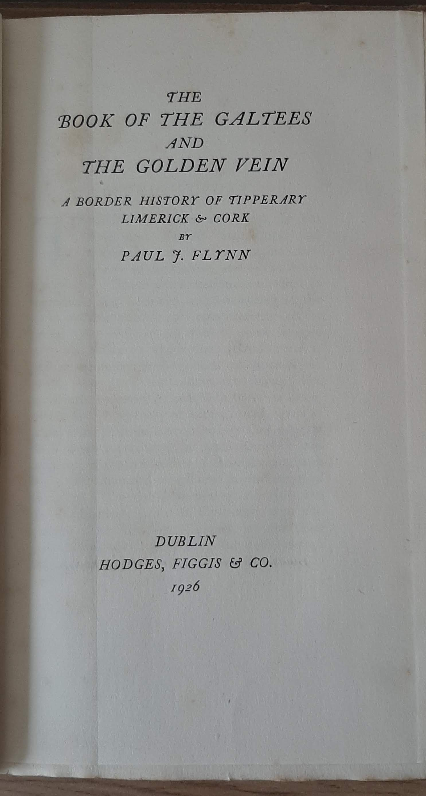 The Book of the Galtees and the Golden Vein – A Border History of Tipperary, Limerick and Cork ( - Image 2 of 5