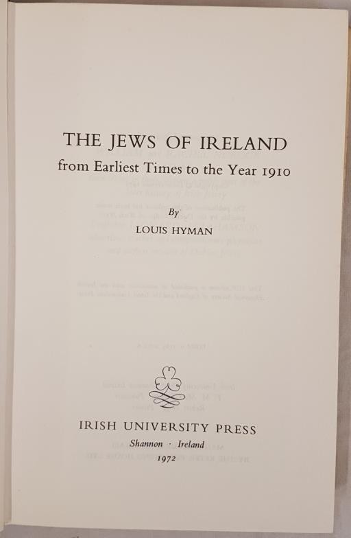 Louis Hyman, The Jews of Ireland from the earliest times to 1910., IUP 1972, 8vo, dj, vg, (1) - Image 2 of 2