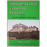Walsh, Dan. 100 Wexford Country Houses. An illustrated history. Preface by Brian Keogh. Wexford: