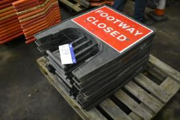 Eight Mainly Footway and Footpath Closed Signs