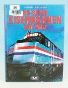 Super Eisenbahnen der Welt