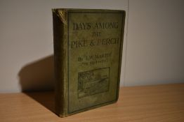 Fishing & Angling. Signed copy. Martin, J. W. - Days Among The Pike & Perch. Plymouth: W.