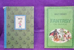 Two vintage childrens story books by Walt Disney Fantasy on parade and America