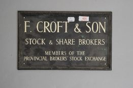 An antique advertising plaque sign for F.Croft & Son Stock and Share Brokers Members of the