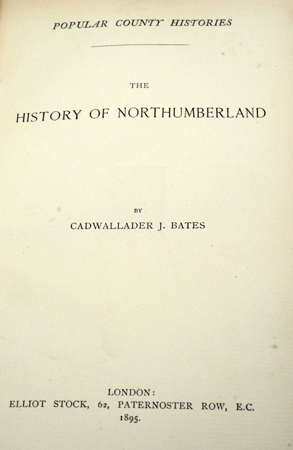 Bates (Cadwallader J.), Popular County Histories: Northumberland, and two other books - Image 3 of 4