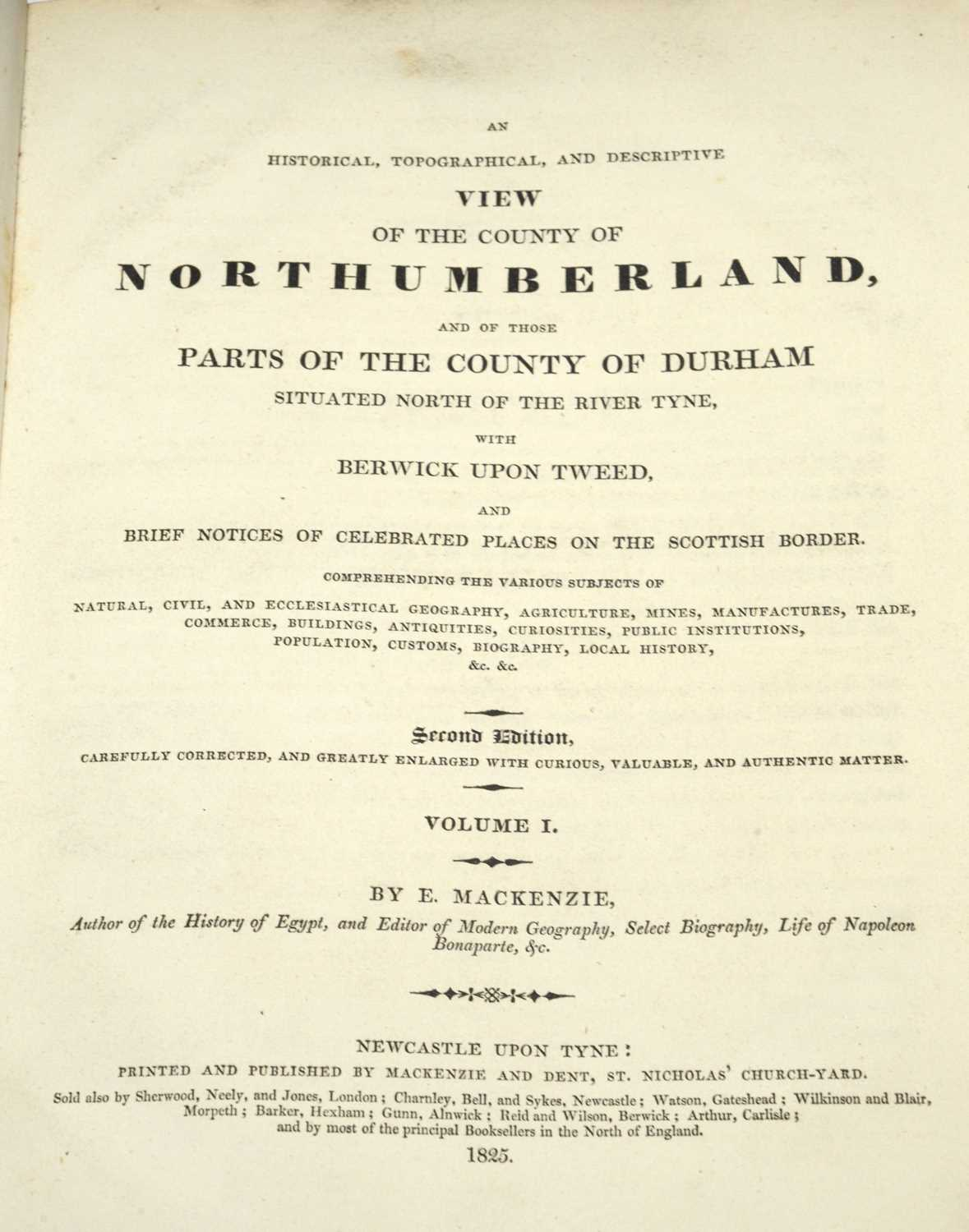 Mackenzie (E.) View of the County of Northumberland and parts of Durham, - Image 2 of 2