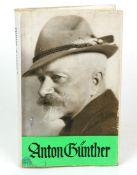 Anton Günther 1937Gesamtausgabe der Liedertexte, Gedichte, Sprüche und Erzählungen,