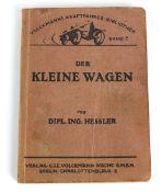 Der Kleine Wagenvon Dipl.-Ing. Heßler, Volckmanns Kraftfahrer- Bibliothek Bd. VI, C.J
