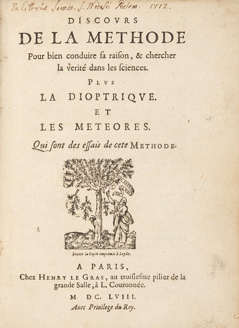 Descartes, René Discours de la methode pour bien conduire sa raison, & chercher la verité dans les s