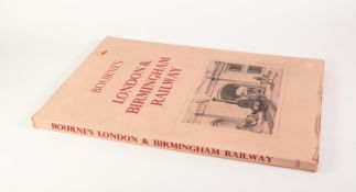 John C Bourne - LONDON AND BIRMINGHAM RAILWAY, with an Historical and Descriptive Account By John
